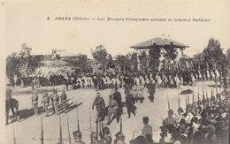 Adana  : Cilicie :  Troupes Françaises  Etle Général Dulfieux   ///   Mai . 20 ///  Ref.  11.481 - Turkey