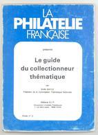 LE GUIDE DU COLLECTIONNEUR THEMATIQUE Par Emile BAYLE - 140 PAGES (16,5 X 21 Cm). - Francia
