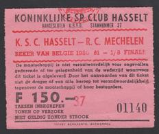 Ticket -Match Football Voetbal 1/8 Finale Beker Van België 1980-81 Hasselt - R.C. Mechelen - Tickets D'entrée