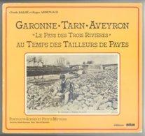 GARONNE - TARN- AVEYRON  Par BAILHE & ARMENGAUD - 132 PAGES (20 X 22 Cm). - Livres