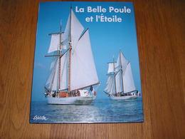 LA BELLE POULE ET L'ETOILE Marine Nationale Française Goélettes Ecoles Navire Armée France Force Navale Marin Mer - Boats