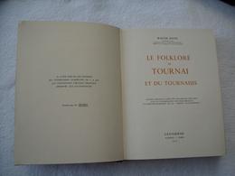 Le Folklore De Tournai Et Du Tournaissis. Walter Ravez. Casterman 1949. Exemplaire N° 285 / 400. - Belgium