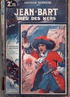 Jean Bart, Dieu Des Mers Par Arthur Bernède - A Travers L'univers N°6 - Adventure