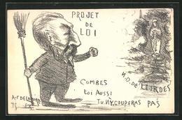 CPA Illustrateur Sign. A. F. Delamarre: Frankreich, Projet De Loi, Combes, N. D. De Lourdes - Hommes Politiques & Militaires