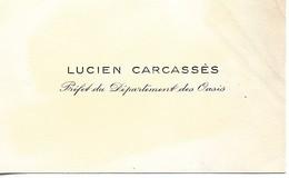 Carte De Visite De Lucien Carcassès, Préfet Du Département Des Oasis (Algérie) - Visiting Cards