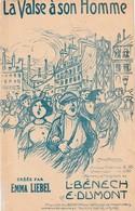 (POUSTHOMIS ) La Valse à Son Homme , EMMA LIEBEL , Paroles Et Musique  L BENECH , E DUMONT - Scores & Partitions