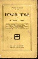 André Maurel - Paysages D'Italie De Milan à Rome Edit Hachette 1914. - Art