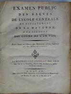 (Mayenne) Examen Public Des élèves De L'Ecole Centrale, 1800 - Diploma & School Reports