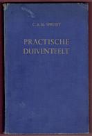 Boek - Practische Duiventeelt - C.A.M. SPRUIJT 1949 - Books, Magazines, Comics
