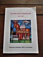Boek  HET  BELGISCH TREKPAARD  100jaar Geschiedenis   1885  ---1885 - Ontwikkeling