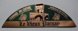Etiquette Fromage Mi-Chèvre - Le Vieux Parnay - Fromagerie CARCO à Saint-Varent 79 Poitou - Deux-Sèvres   A Voir ! - Fromage