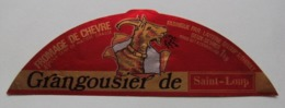 Etiquette Fromage De Chèvre - Le Grangousier - Fromagerie Saint-Loup à Saint-Thouet 79 Poitou - Deux-Sèvres   A Voir ! - Fromage