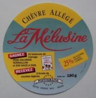 Etiquette Fromage De Chèvre - La Mélusine - Fromagerie 86E à Dissay Poitou - Vienne   A Voir ! - Fromage