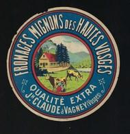 """étiquette Fromage Mignons Des Hautes Vosges  Qualité Extra Joseph Claude à Vagney 88 """" Vaches, Fermiers, Traite,fromager - Fromage"""