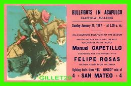 CORRIDA - BULLFIGHTS IN ACAPULCO, CALETILLA BULLRING IN 1967 - MANUEL CAPETILLO & FELIPE ROSAS - - Corridas