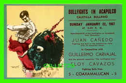 CORRIDA - BULLFIGHTS IN ACAPULCO, CALETILLA BULLRING IN 1967 - JUAN CANEDO, GUILLERMO CARVAJAL, ELOY CAVAZOS - - Corridas