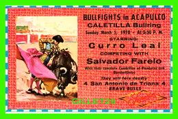 CORRIDA - BULLFIGHTS IN ACAPULCO, CALETILLA BULLRING IN 1978 - CURRO LEAL, SALVADOR FARELO - TRAVEL - - Corridas