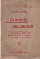 ARSCIAG CIOBANIAN - L' ARMENIA SOTTO IL GIOGO TURCO - TORINO 1917 - Livres, BD, Revues
