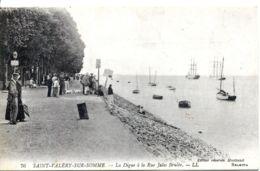N°9581 -cpa Saint Valéry Sur Somme -la Digue  à La Rue Jules Brulée- - Saint Valery Sur Somme