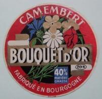 Etiquette Camembert - Le Bouquet D'Or - Fromagerie Anonyme 89-N En Bourgogne - Yonne   A Voir ! - Fromage