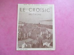 DÉPLIANT TOURISTIQUE 44 LE CROISIC BRETAGNE ÉDITÉ PAR SYNDICAT D'INITIATIVE CARTE - Tourism Brochures