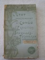 Congo. Exposition Bruxelles - Tervueren 1897.Sous La Direction De Commandant Liebrechts. - Histoire