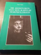 De Avonture Van Een Kapelse Dorpsfilosoof -  Sint-Eloois-Winkel   -   Ledegem  -  Door Roger Vlieghe - Ledegem