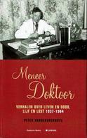 Mijnheer Doktoor. Verhalen Over Leven En Dood, Lijf En Lust 1937 - 1964 - History