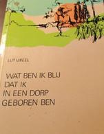 Wat Ben Ik Blij Dat Ik In Een Dorp Geboren Ben - Alveringem - Wulveringem  -  Veurne  - Westhoek - Alveringem