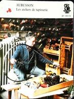 AUBUSSON -  Atelier De Tapisserie - Photo Le Bobinage En 1989   - FICHE GEOGRAPHIQUE - Ed. Larousse-Laffont - Alfombras & Tapiceria