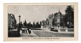 Tournai Le Pont Delwart Et La Place De L' Entrepot Doornik - Tournai