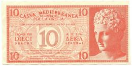 10 DRACME CASSA MEDITERRANEA DI CREDITO PER LA GRECIA 1941 SUP+ - [ 3] Emissions Militaires