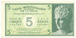5 DRACME CASSA MEDITERRANEA DI CREDITO PER LA GRECIA 1941 SUP+ - [ 3] Emissions Militaires