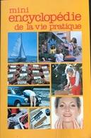 (289) Mini Encyclopédie De La Vie Pratique - 1985 - 190p. - France Loisirs - Encyclopaedia