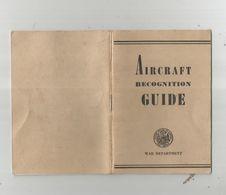 AIRCRAFT RECOGNITION GUIDE WAR DEPARTMENT 1943 FOR US SOLDIERS.LIVRET 1943 POUR SOLDATS U S DE RECONNAISSANCE AVIONS - Forces Armées Américaines