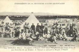 EVENEMENTS DE LA FRONTIERE ALGERO MAROCAINE OUDJA  Occupation D' Oudja Avril 1907 Camp Du 2eme Bataillon Du 2e Zouaves R - Altri