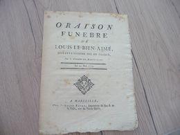 Oraison Funèbre De Louis Le Bien Aimé 66 ème Roi De France Par DE Baptendier 20/05/1774 Aux échevins De Marseille - Documents Historiques