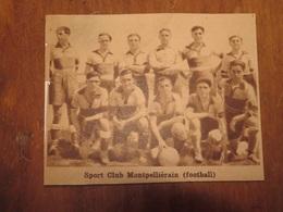 MONTPELLIER (HÉRAULT): SPORT CLUB MONTPELLIÉRAIN FOOTBALL (PHOTO DE JOURNAL: 06/1932) - Languedoc-Roussillon