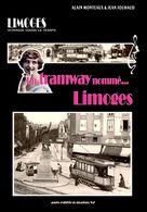 UN TRAMWAY NOMME... LIMOGES (et La Ligne D'AIXE). FRAIS D'ENVOI OFFERTS. - Limousin