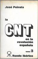 La CNT En La Revolucion Española TOMO 3 - José Peirats - RUEDO IBERICO - Diritto E Politica