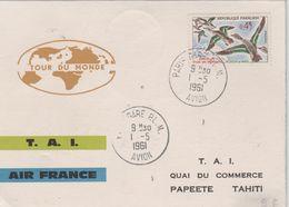 PREMIER TOUR DU MONDE FRANCAIS PAR AVION A REACTION OBLITERATIONS PARIS 1 5 1961  PAPETE 3 5 1961 - Tahití