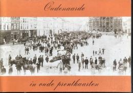 (297) Oudenaarde In Oude Prentkaarten - 1972 - 156p. - M.J. Tulleken - History