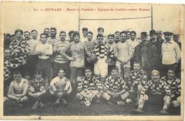 Cpa ROMANS 26 - 1912 - Match De Football - Equipes De Londres Contre Romans N° 572 (rugby, Rare) Cliché Morel, Romans - Romans Sur Isere