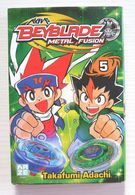 MANGA BEYBLADE METAL FUSION N° 5 TAKAFUMI ADACHI EDITION FRANCAISE KAZE KIDS - Mangas