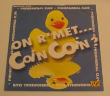 Maxi 45T PHENOMENAL CLUB : On R'met Coin Coin - 45 Rpm - Maxi-Single