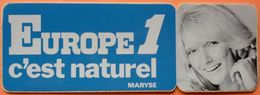 AUTOCOLLANT STICKER - RADIO EUROPE 1 C'EST NATUREL - MARYSE - Aufkleber