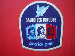 AUTOCOLLANT / AUTO COLLANT   PUBLICITAIRE / PUB  GAULOISES LONGUES  PATRICK PONS - Stickers