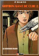 Bande Dessinée Reliée Grimion Gant De Cuir - Tome 2Le Corbeau Blanc Par P. Makyo De Juin 1985 - Libros, Revistas, Cómics