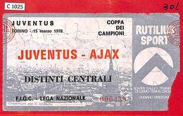 C1025 - Collectible FOOTBALL TICKET Stub - Champions 1978: JUVENTUS Vs AJAX - Voetbal