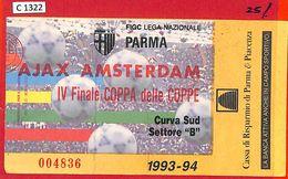 C1322 - Collectible FOOTBALL TICKET Stub - European Cup 1993/4: PARMA  Vs AJAX - Voetbal